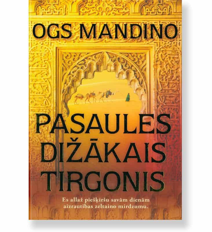 PASAULES DIŽĀKAIS TIRGONIS. Ogs Mandino