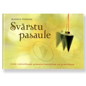 SVĀRSTU PASAULE. Lielā svārstīšanas grāmata iesācējiem un praktiķiem. Markus Širners
